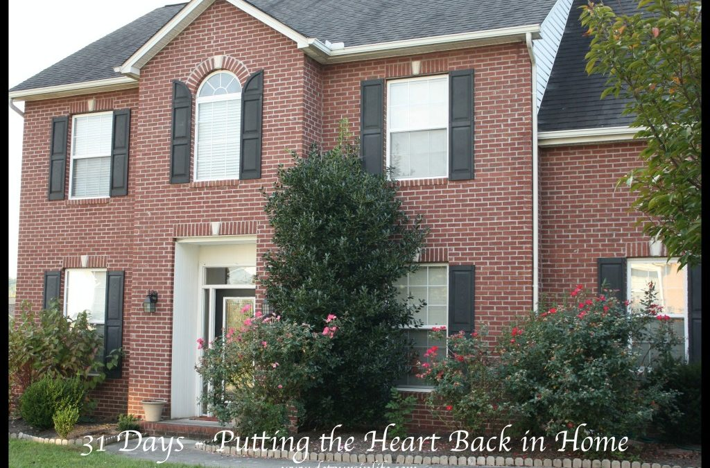 Thirty-One Day Challenge – Putting the Heart Back in Home