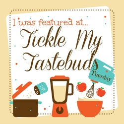 Tickle My Tastebuds Tuesday {26}